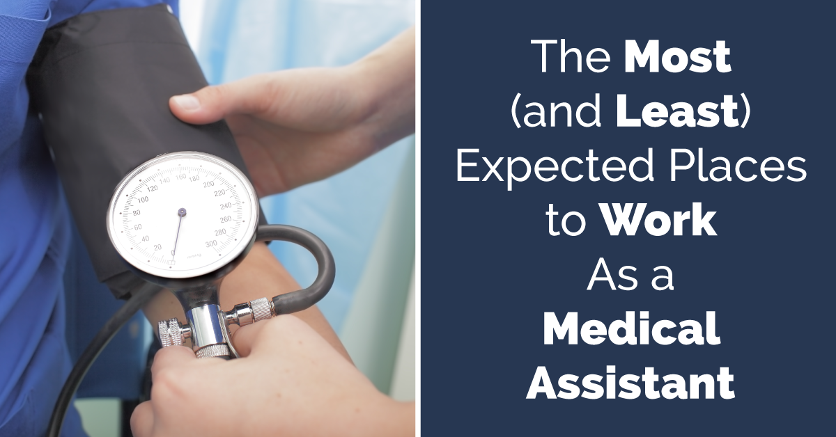 The-Most-(and-Least)-Expected-Places-to-Work-As-a-Medical-Assistant-Blog-2
