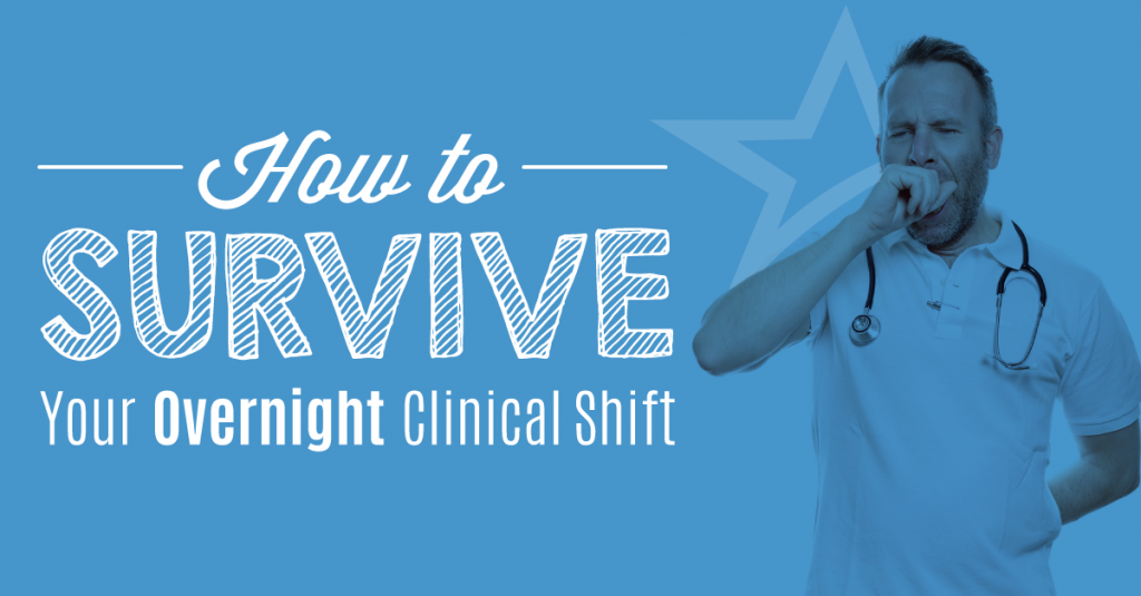 Tips for Surviving Your Overnight Nursing Clinical