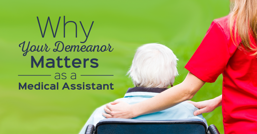Why Your Demeanor Matters As a Medical Assistant