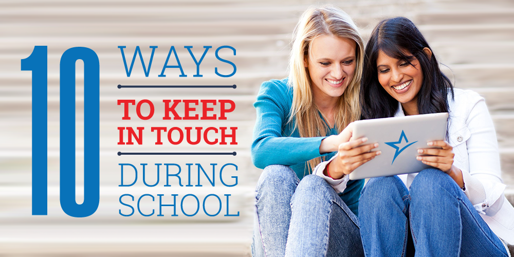 10 Ways to Keep in Touch During School