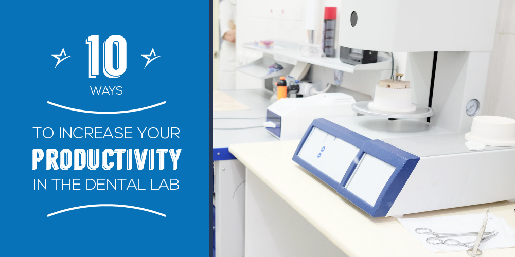 10 ways to increase Dental Lab productivity