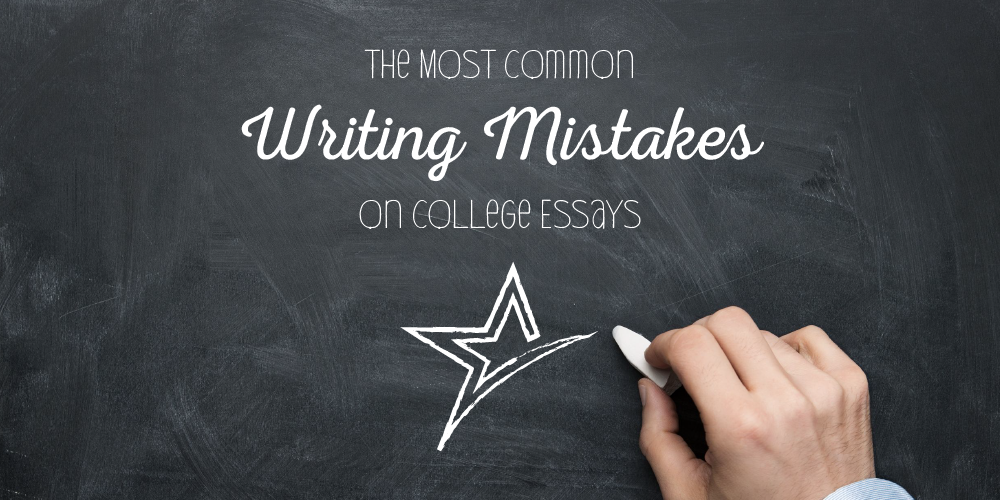 Common Writing Mistakes on College Essays