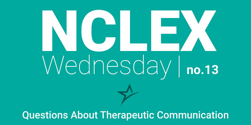 NCLEX Study Tips for Therapeutic Communication