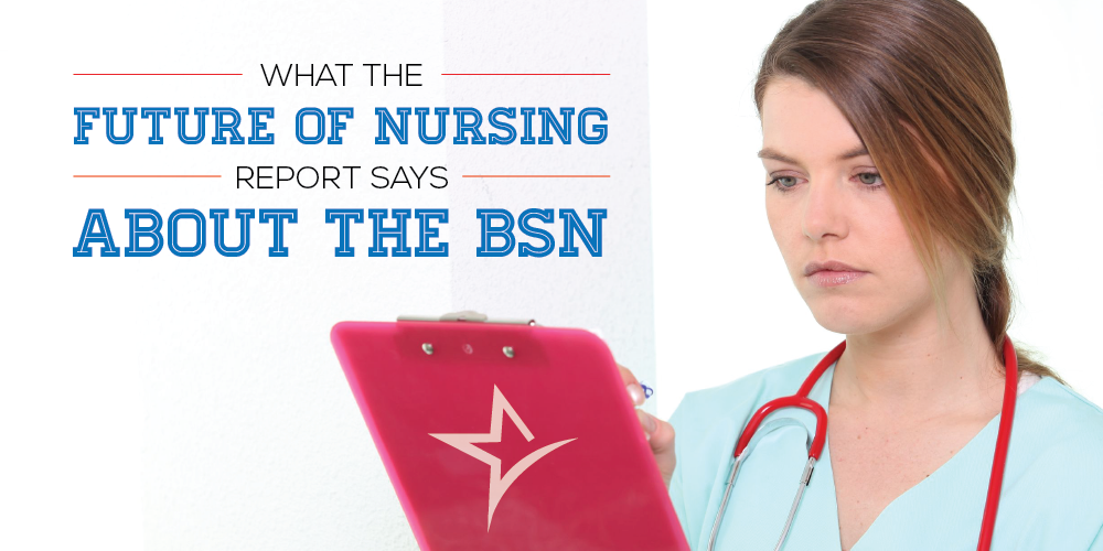What the Future of Nursing Report Says about the BSN