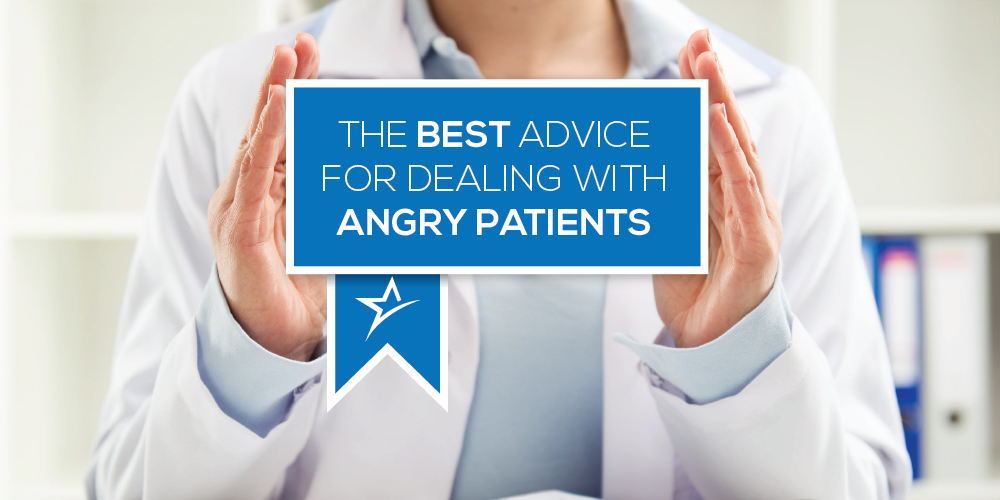 We all experience angry patients, now here's how to deal with them.