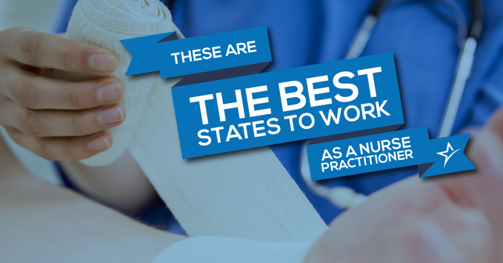 These Are the Best States to Work As a Nurse Practitioner