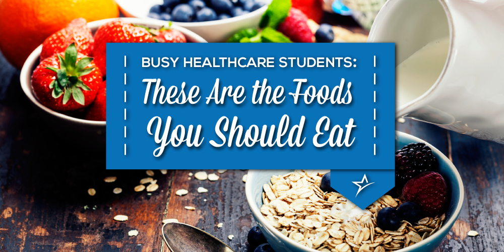These Are the Foods You Should Eat As a Busy Healthcare Student