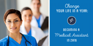 Become a medical assistant in less than a year