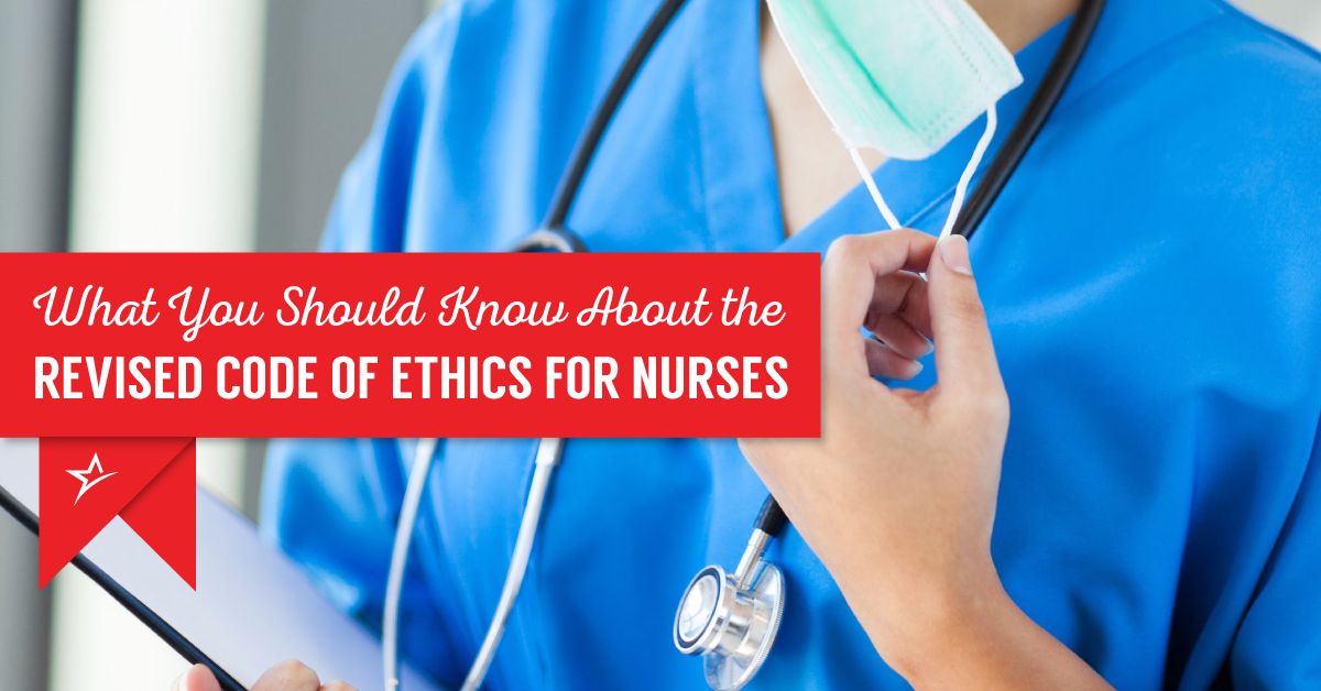 What To Know About The Revised Code Of Ethics For Nurses