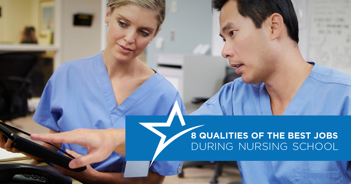 if you need to work during nursing school these are the qualities you should look