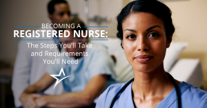 8 Steps for Becoming a Registered Nurse