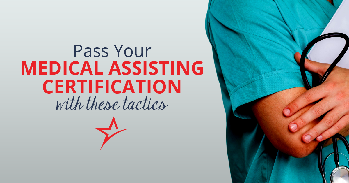 Pass Your Medical Assisting Certification With These Tactics