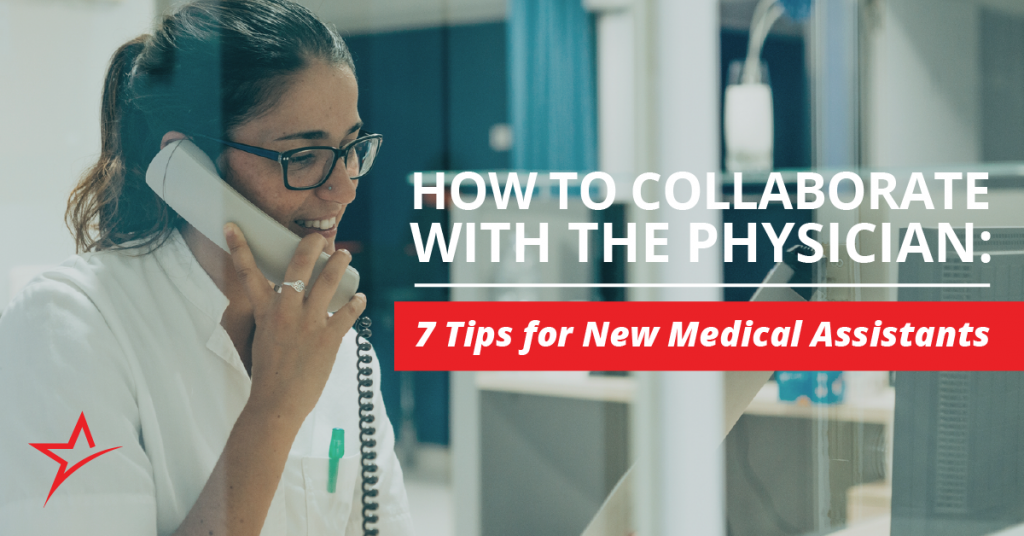 Here are 7 tips for new medical assistants collaborating with doctors.
