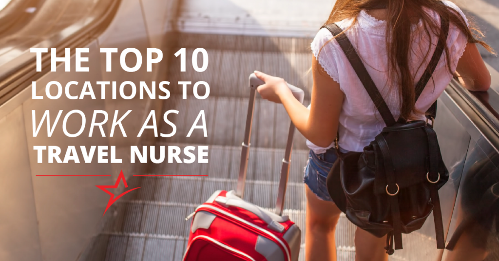 Here are 10 of the best travel nurse locations