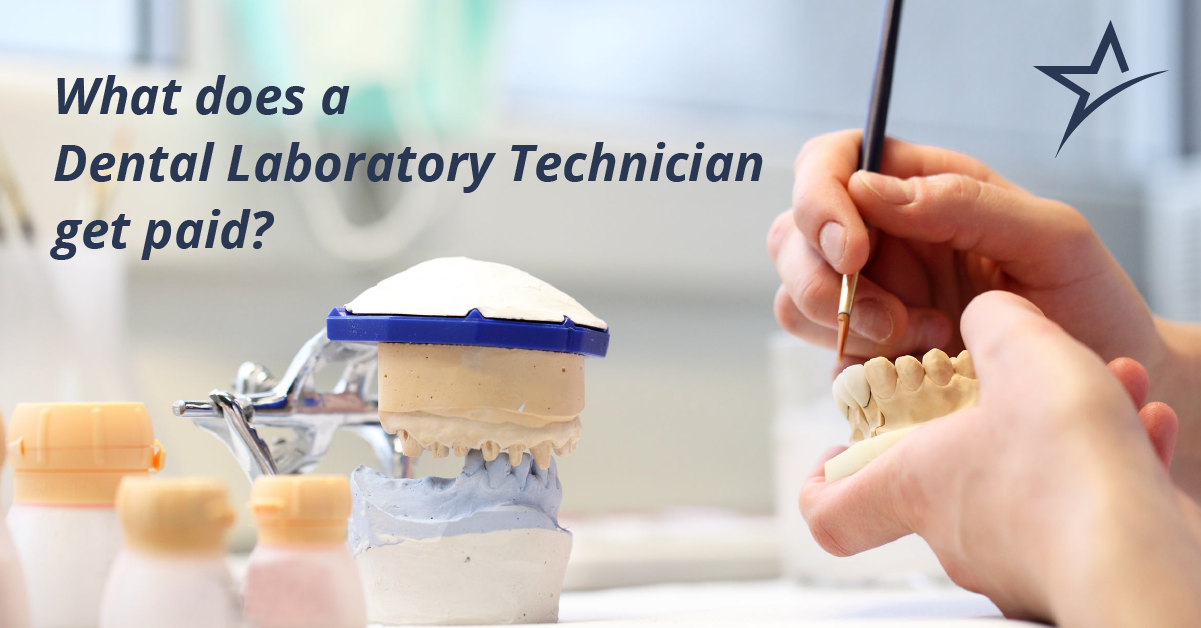This Is How Much You Ll Earn As A Dental Laboratory Technician
