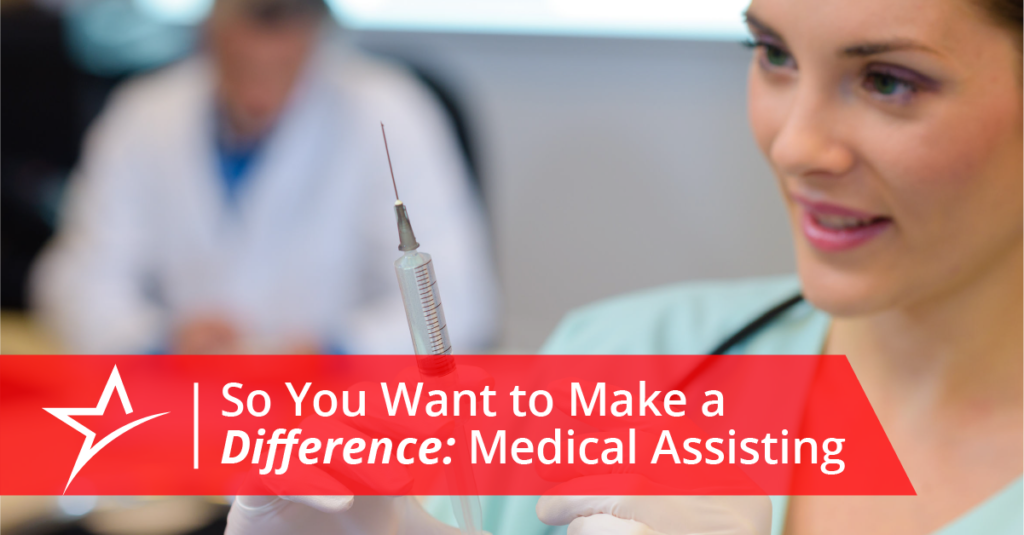 From the largest hospital to the smallest local clinic, medical assistants make a difference in the world of healthcare.