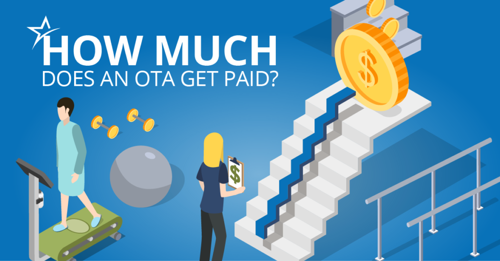 Being an OTA allows you to devote yourself to a lifetime of caring. But pay is important, too.