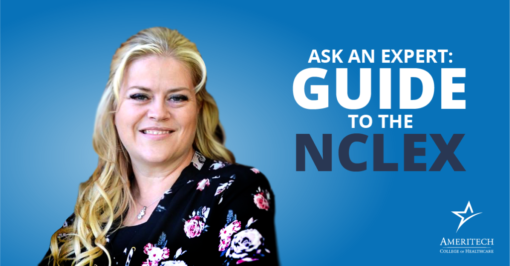 Learn what to expect from the NCLEX with this advice from an Ameritech instructor.